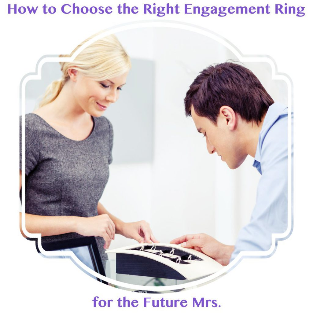 Learning how to choose the right engagement ring