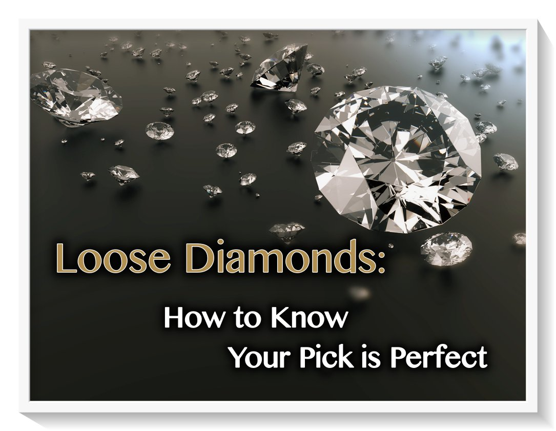 Loose Dimonds: How to know your pick is perfect